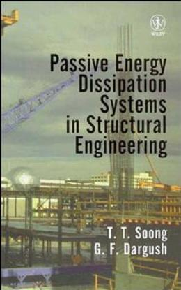 PASSIVE ENERGY DISSIPATION SYSTEMS IN STRUCTURAL ENGINEERING