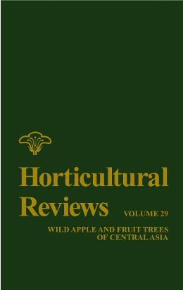 HORTICULTURAL REVIEWS, WILD APPLE AND FRUIT TREES OF CENTRAL ASIA