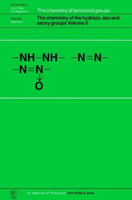 THE CHEMISTRY OF THE HYDRAZO, AZO AND AZOXY GROUPS