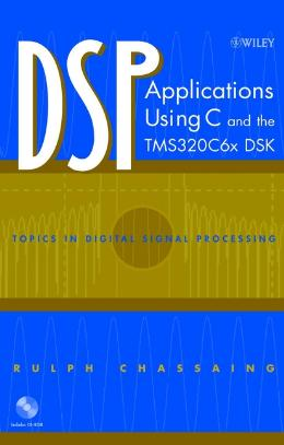 DSP APPLICATIONS USING C AND THE TMS320C6X DSK