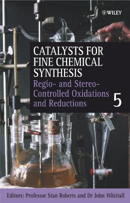 CATALYSTS FOR FINE CHEMICAL SYNTHESIS, REGIO  AND STEREO CONTROLLED OXIDATIONS AND REDUCTIONS