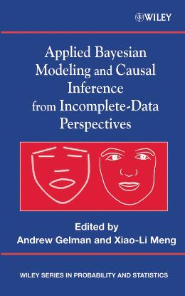 APPLIED BAYESIAN MODELING AND CAUSAL INFERENCE FROM INCOMPLETE DATA PERSPECTIVES