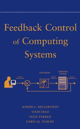 FEEDBACK CONTROL OF COMPUTING SYSTEMS