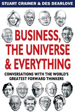 BUSINESS, THE UNIVERSE & EVERYTHING