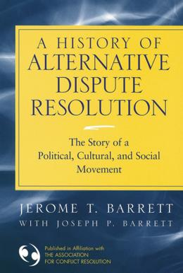 HISTORY OF ALTERNATIVE DISPUTE RESOLUTION, A