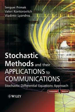 STOCHASTIC METHODS AND THEIR APPLICATIONS TO  COMMUNICATIONS