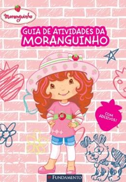 MORANGUINHO GUIA DE ATIVIDADES DA MORANGUINHO