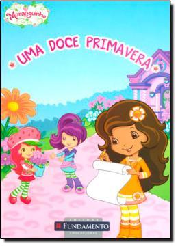 MORANGUINHO   UMA DOCE PRIMAVERA