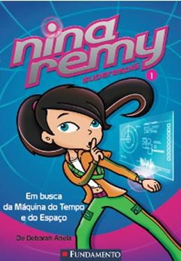 NINA REMY SUPERESPIA 01   EM BUSCA DA MAQUINA DO TEMPO E DO ESPACO