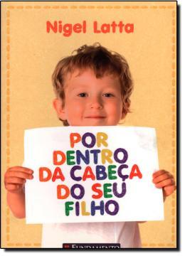 POR DENTRO DA CABECA DO SEU FILHO