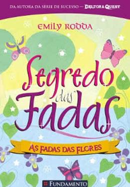 SEGREDO DAS FADAS 02   AS FADAS DAS FLORES