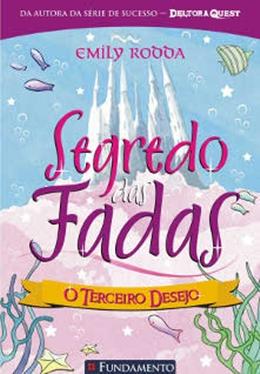 SEGREDO DAS FADAS 03   O TERCEIRO DESEJO
