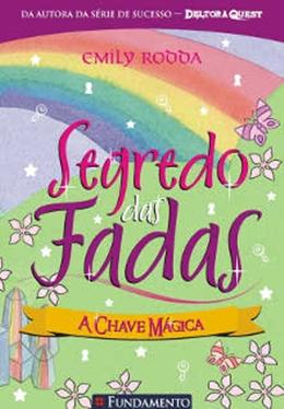 SEGREDO DAS FADAS 05   A CHAVE MAGICA