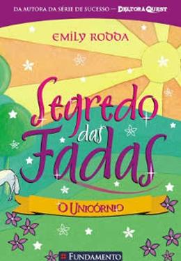 SEGREDO DAS FADAS 06   O UNICORNIO
