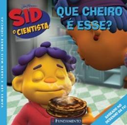 SID, O CIENTISTA   QUE CHEIRO E ESSE?
