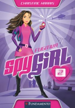 SPY GIRL 02 - FUGITIVA