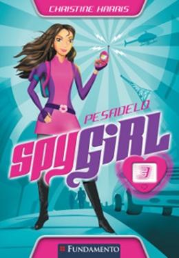 SPY GIRL 03 - PESADELO