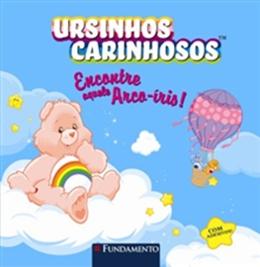 URSINHOS CARINHOSOS   ENCONTRE AQUELE ARCO IRIS