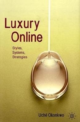 LUXURY ONLYNE: STYLES, SYSTEMS, STRATEGIES