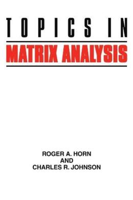 TOPICS IN MATRIX ANALYSIS