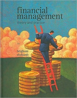 FINANCIAL MANAGEMENT: THEORY & PRACTICE - 13TH EDITION