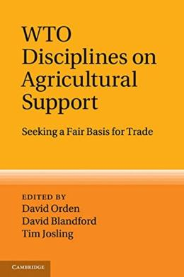 WTO DISCIPLINES ON AGRICULTURAL SUPPORT