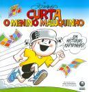 CURTA O MENINO MALUQUINHO - EM HISTORIAS RAPIDINHAS - VOLUME 1