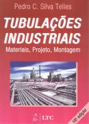TUBULACOES INDUSTRIAIS - MATERIAIS, PROJETOS, MONTAGEM - 10ª ED
