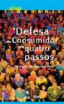 SERIE CIDADANIA   DEFESA DO CONSUMIDOR EM QUATRO PASSOS, A