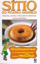 SITIO DO PICAPAU AMARELO – GOSTOSURAS E TRAVESSURAS COM MILHO