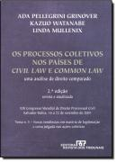 PROCESSOS COLETIVOS NOS PAISES DE CIVIL LAW E COMMON LAW, OS - 2ª EDICAO