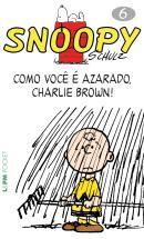 SNOOPY 6 - COMO VOCE E AZARADO, CHARLIE BROWN! - POCKET