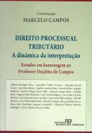DIREITO PROCESSUAL TRIBUTARIO - A DINAMICA DA INTERPRETACAO