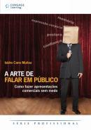 A ARTE DE FALAR EM PUBLICO - COMO FAZER APRESENTACOES COMERCIAIS SEM MEDO