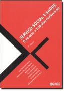 SERVICO SOCIAL E SAUDE - FORMACAO E TRABALHO PROFISSIONAL