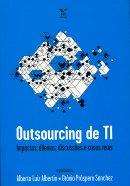 OUTSOURCING DE TI: IMPACTOS, DILEMAS, DISCUSSOES E CASOS REAIS