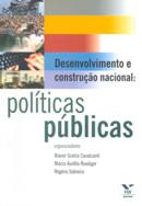 DESENVOLVIMENTO E CONSTRUCAO NACIONAL: POLITICAS PUBLICAS