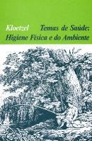 TEMAS DE SAUDE: HIGIENE FISICA E DO AMBIENTE