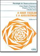 PSICOLOGIA DO DESENVOLVIMENTO VOL. 4 - A IDADE ESCOLAR E A ADOLESCENCIA