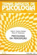 TEMAS BASICOS DE PSICOLOGIA VOL. 10 - PSICOLOGIA E PERCEPCAO