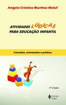 ATIVIDADES LUDICAS PARA EDUCACAO INFANTIL - CONCEITOS, ORIENTACOES E PRATICAS - 3 ª ED