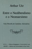 ENTRE O NEOLIBERALISMO E O NEOMARXISMO
