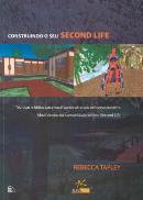 CONSTRUINDO O SEU SECOND LIFE
