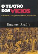 O TEATRO DOS VICIOS - TRANSGRESSAO E TRANSIGENCIA NA SOCIEDADE URBANA COLONIAL