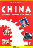 CHINA - O PASSADO E O FUTURO DE UM GIGANTE