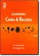GASTRONOMIA: CORTES E RECORTES - VOL. 2