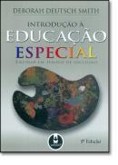 INTRODUCAO A EDUCACAO ESPECIAL - ENSINAR EM TEMPOS DE INCLUSAO - 5ª EDICAO