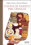 CONTOS DE IONESCO PARA CRIANCAS - CONTOS 1 E 2