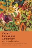 CATIMBO CANA CAIANA XENHENHEM