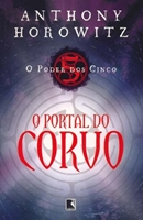 PORTAL DO CORVO, O - O PODER DOS CINCO - VOL 1